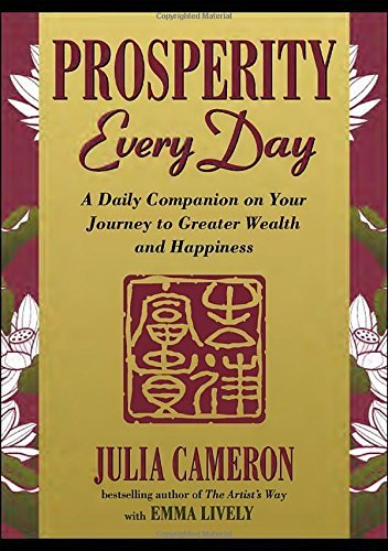 Julia Cameron Prosperity Every Day A Daily Companion On Your Journey To Greater Weal
