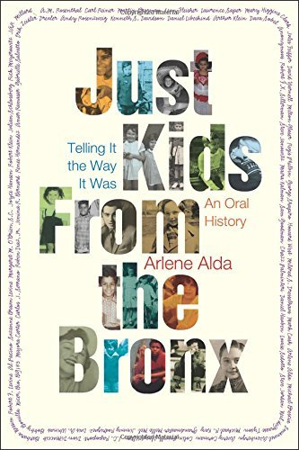 Arlene Alda Just Kids From The Bronx Telling It The Way It Was An Oral History