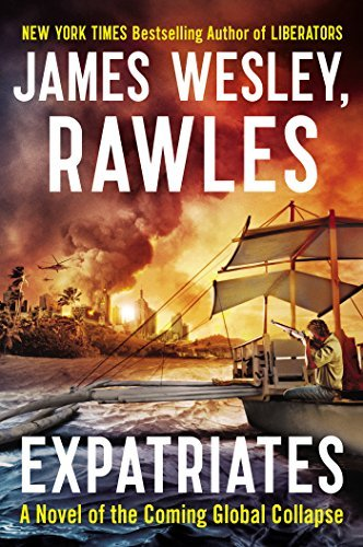 James Wesley Rawles Expatriates A Novel Of The Coming Global Collapse
