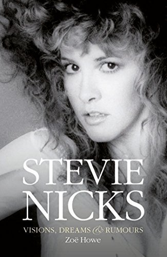 Zoe Howe Stevie Nicks Visions Dreams & Rumors