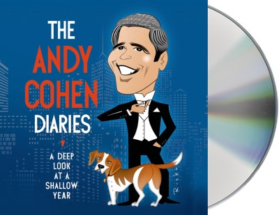 Andy Cohen The Andy Cohen Diaries A Deep Look At A Shallow Year