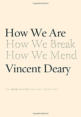 Vincent Deary How We Are Book One Of The How To Live Trilogy