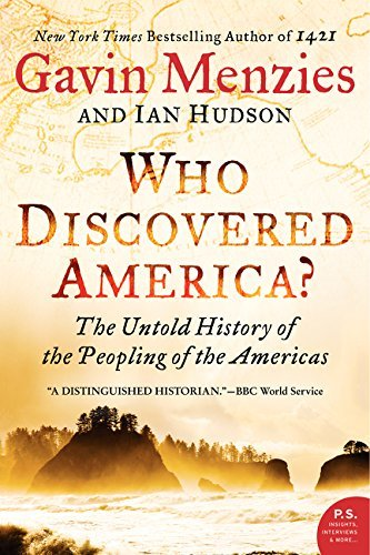Gavin Menzies Who Discovered America? The Untold History Of The Peopling Of The America