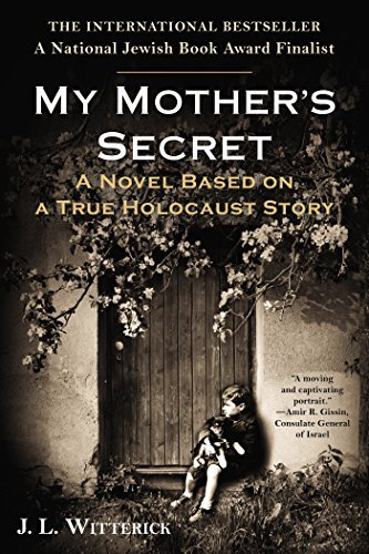 J. L. Witterick My Mother's Secret Based On A True Holocaust Story