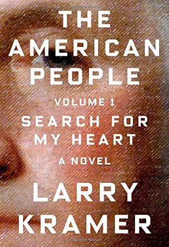 Larry Kramer The American People Volume 1 Search For My Heart A Novel