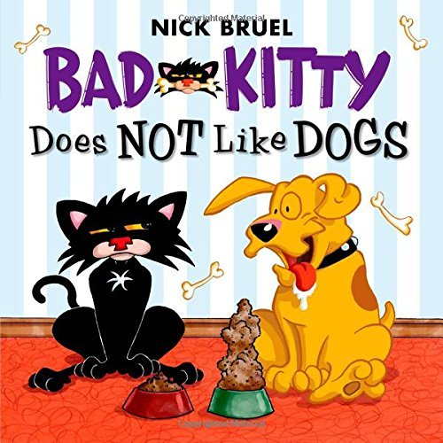 Nick Bruel Bad Kitty Does Not Like Dogs