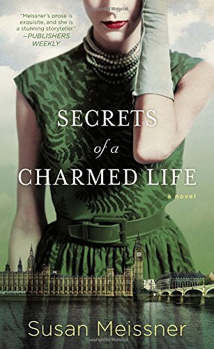 Susan Meissner Secrets Of A Charmed Life