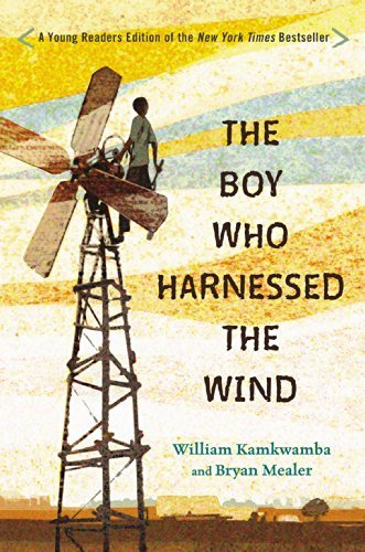 William Kamkwamba The Boy Who Harnessed The Wind Young Readers Edition