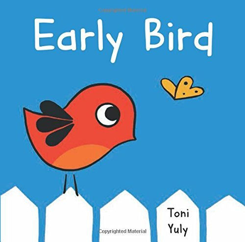 Toni Yuly Early Bird A Picture Book