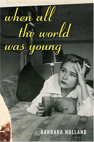 Barbara Holland When All The World Was Young