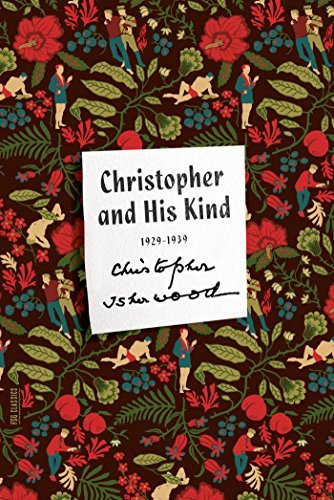 Christopher Isherwood Christopher And His Kind A Memoir 1929 1939