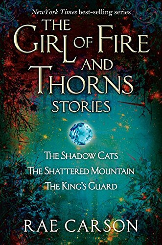 Rae Carson The Girl Of Fire And Thorns Stories