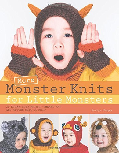 Nuriya Khegay More Monster Knits For Little Monsters 20 Super Cute Animal Themed Hat And Mitten Sets T