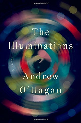Andrew O'hagan The Illuminations