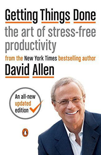 David Allen Getting Things Done The Art Of Stress Free Productivity Revised