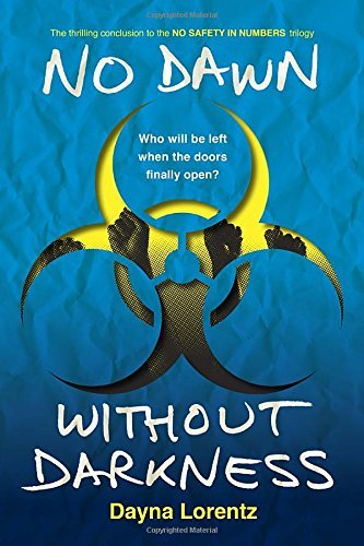 Dayna Lorentz No Dawn Without Darkness No Safety In Numbers Book 3
