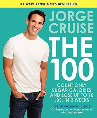 Jorge Cruise The 100 Count Only Sugar Calories And Lose Up To 18 Lbs.