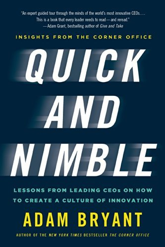 Adam Bryant Quick And Nimble Lessons From Leading Ceos On How To Create A Cult