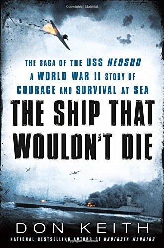 Don Keith The Ship That Wouldn't Die The Saga Of The Uss Neosho A World War Ii Story
