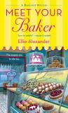 Ellie Alexander Meet Your Baker A Bakeshop Mystery
