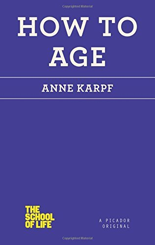 Anne Karpf How To Age