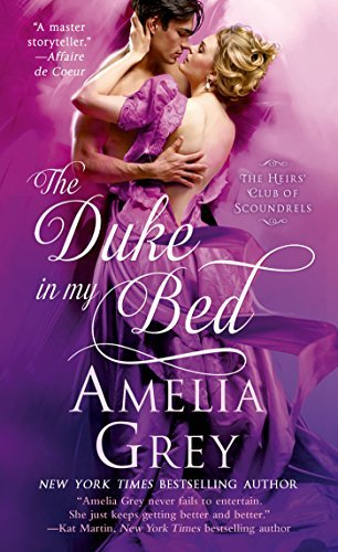 Amelia Grey The Duke In My Bed The Heirs' Club Of Scoundrels