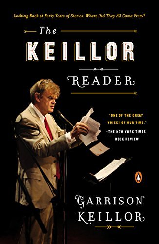 Garrison Keillor The Keillor Reader Looking Back At Forty Years Of Stories Where Did
