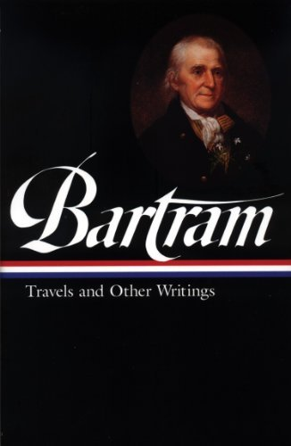 William Bartram Bartram Travels And Other Writings
