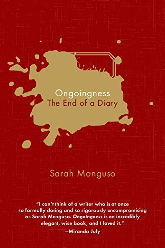 Sarah Manguso Ongoingness The End Of A Diary