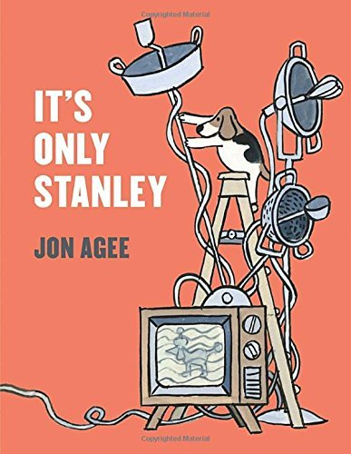 Jon Agee It's Only Stanley