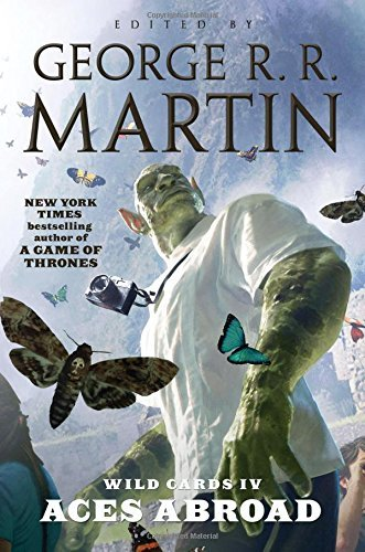 George R. R. Martin Wild Cards Iv Aces Abroad