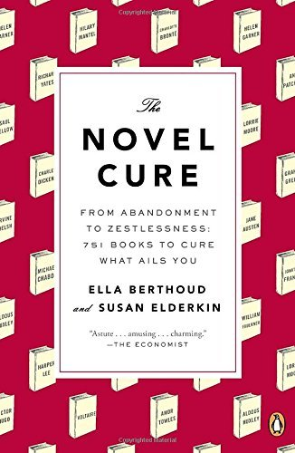 Ella Berthoud The Novel Cure From Abandonment To Zestlessness 751 Books To Cu