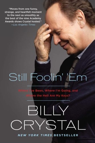 Billy Crystal Still Foolin' 'em Where I've Been Where I'm Going And Where The H