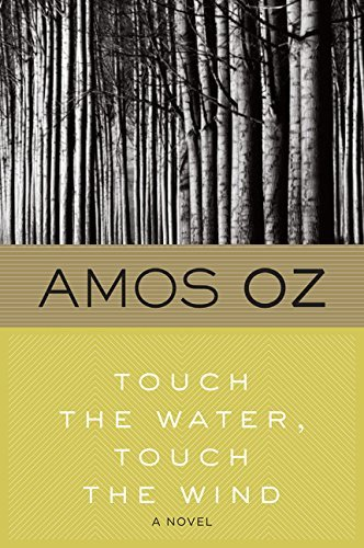 Amos Oz Touch The Water Touch The Wind