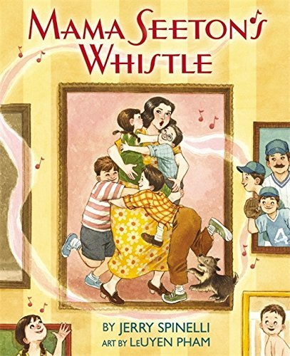 Jerry Spinelli Mama Seeton's Whistle