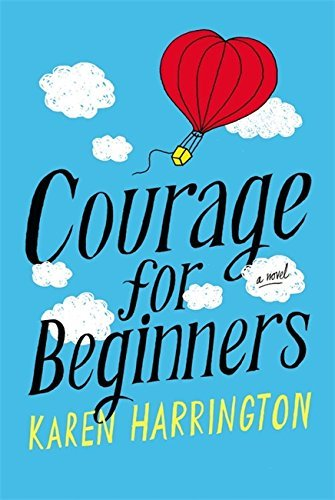 Karen Harrington Courage For Beginners