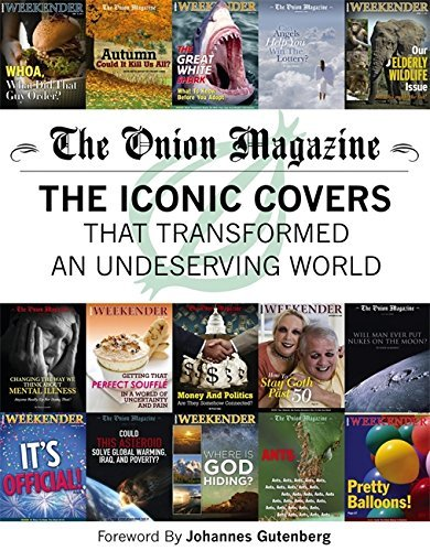 The Onion The Onion Magazine The Iconic Covers That Transformed An Undeserving