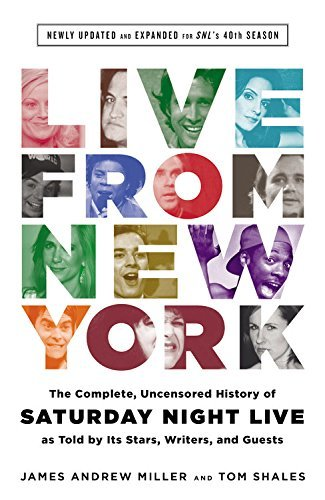 Tom Shales Live From New York The Complete Uncensored History Of Saturday Nigh Revised