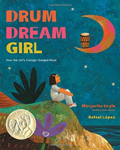 Margarita Engle Drum Dream Girl How One Girl's Courage Changed Music