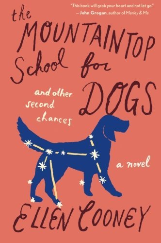 Ellen Cooney The Mountaintop School For Dogs And Other Second C