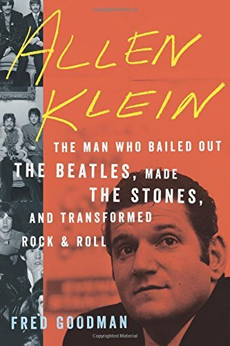 Fred Goodman Allen Klein The Man Who Bailed Out The Beatles Made The Ston