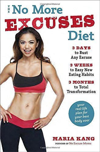 Maria Kang The No More Excuses Diet 3 Days To Bust Any Excuse 3 Weeks To Easy New Ea