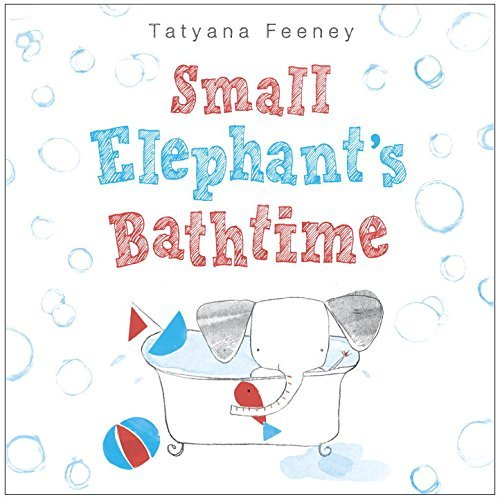 Tatyana Feeney Small Elephant's Bathtime