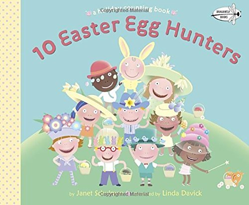 Janet Schulman 10 Easter Egg Hunters A Holiday Counting Book