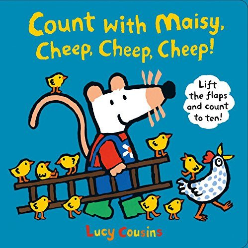 Lucy Cousins Count With Maisy Cheep Cheep Cheep!