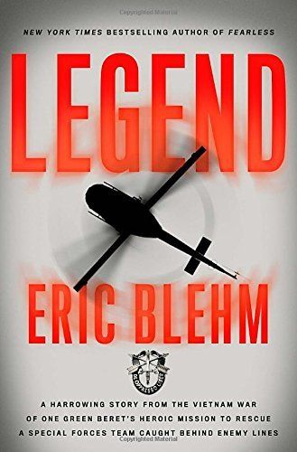 Eric Blehm Legend The Incredible Story Of Green Beret Sergeant Roy