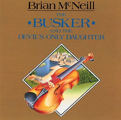 Mcneill Brian Busker & The Devil's Only Daug