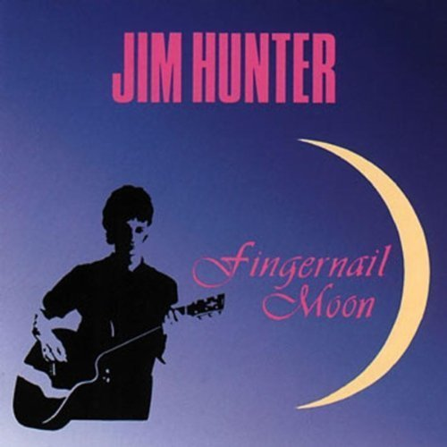 Jim Hunter Fingernail Moon