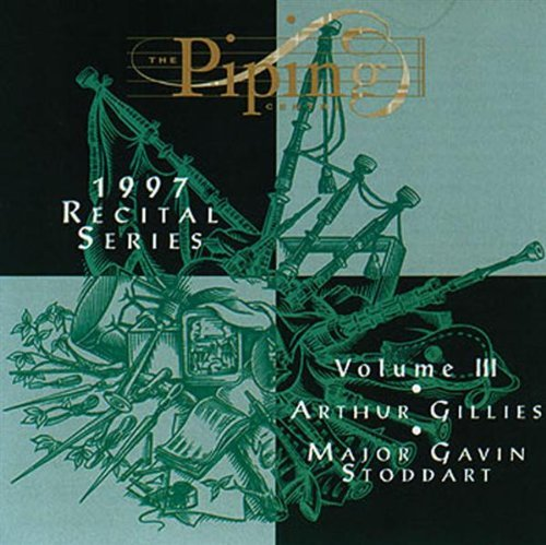 Gillies Stoddart Vol. 3 Piping Centre 1997 Recital Series