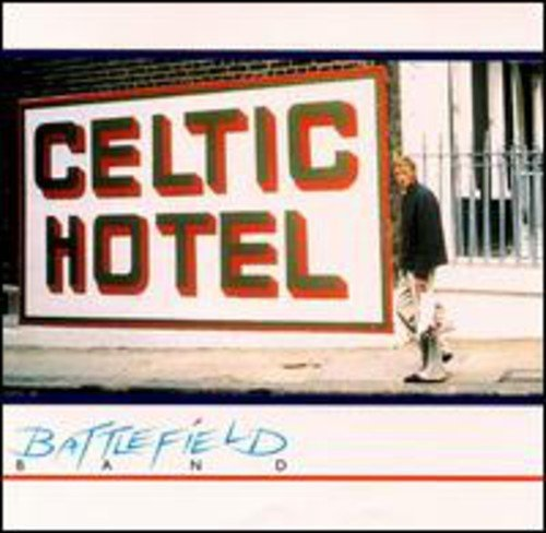 Battlefield Band Celtic Hotel